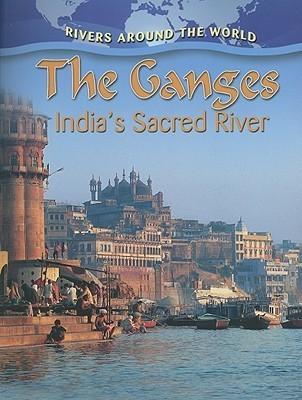 The Ganges: Indias Sacred River Molly Aloian