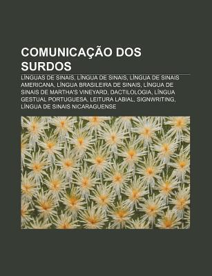Comunica O DOS Surdos: L Nguas de Sinais, L Ngua de Sinais, L Ngua de Sinais Americana, L Ngua Brasileira de Sinais Source Wikipedia