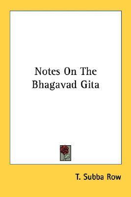 Notes on the Bhagavad Gita  by  T. Subba Row