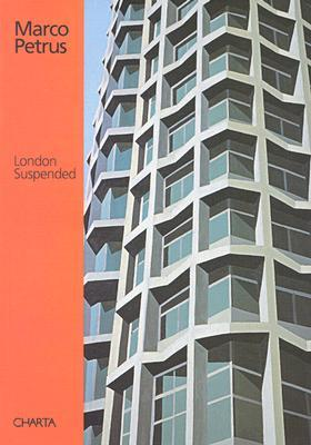 Marco Petrus: London Suspended  by  Beppe Severgnini