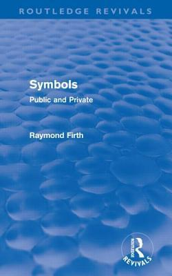 Symbols: Public and Private  by  Raymond Firth