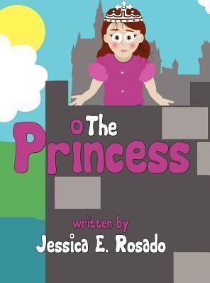 The Princess  by  Jessica E. Rosado