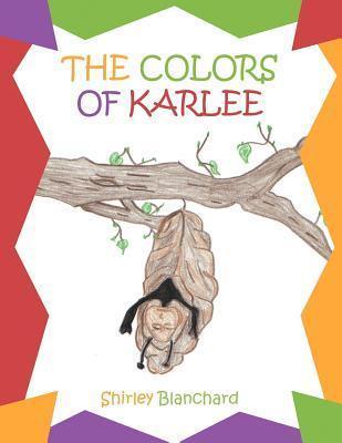 The Colors of Karlee Shirley Blanchard