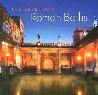 The Essential Roman Baths Stephen Bird