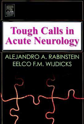 Tough Calls in Acute Neurology  by  Alejandro A. Rabinstein
