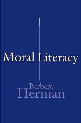 Moral Literacy  by  Barbara Herman