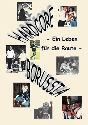 Hardcore Borussia: Ein Leben für die Raute Holger Spiecker