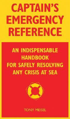 On-Board Emergency Handbook: Your Indispensable Guide for Handling Any Challenge at Sea Tony Meisel