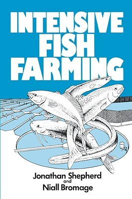 Intensive Fish Farming  by  Niall R. Bromage