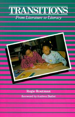 Transitions: From Literature to Literacy Regie Routman