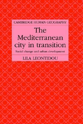 The Mediterranean City in Transition: Social Change and Urban Development Lila Leontidou
