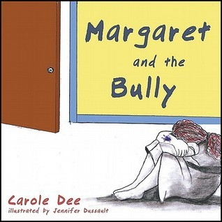 Margaret and the Bully  by  Carole Dee