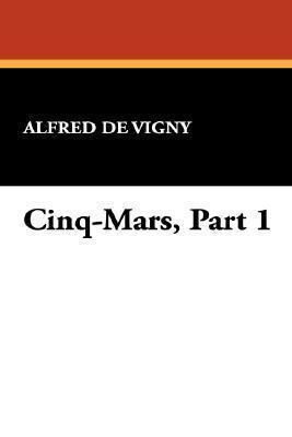 Cinq-Mars, Part 1 Alfred de Vigny