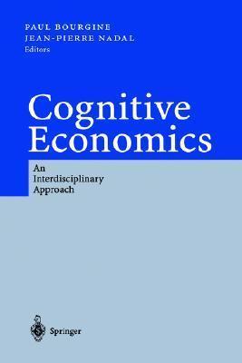 Cognitive Economics: An Interdisciplinary Approach Paul Bourgine