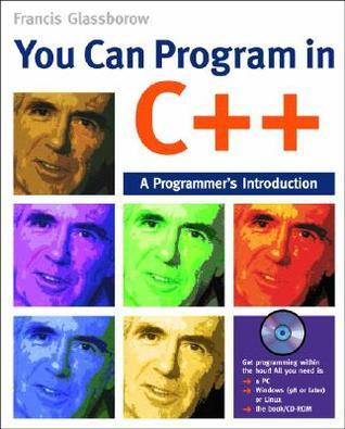 You Can Program in C++: A Programmers Introduction [With CDROM]  by  Francis Glassborow