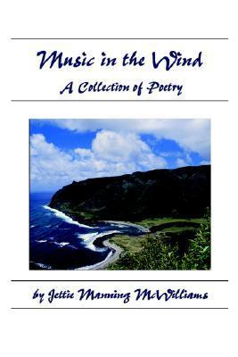Music in the Wind  by  Jettie Manning McWilliams