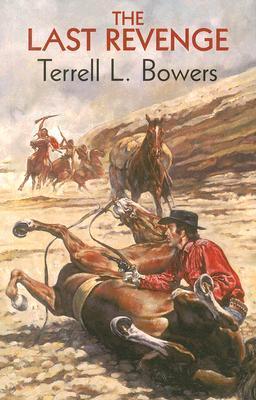 The Last Revenge Terrell L. Bowers