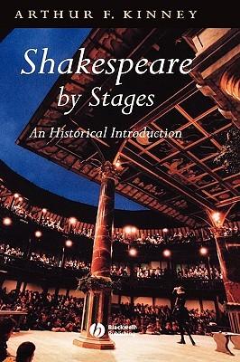 Shakespeare Stages Historical Arthur F. Kinney