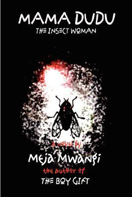 Mama Dudu the Insect Woman  by  Meja Mwangi