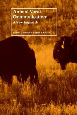 Animal Vocal Communication: A New Approach  by  Donald H. Owings