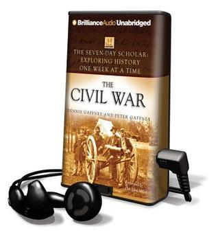 The Civil War: Exploring History One Week at a Time  by  Dennis Gaffney