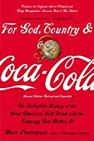 For God, Country and Coca-Cola: The Definitive History of the Great American Soft Drink and the Company That Makes It