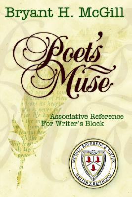 Poets Muse: Associative Reference for Writers Block  by  Bryant McGill
