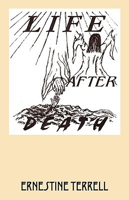 Life After Death  by  Ernestine Terrell