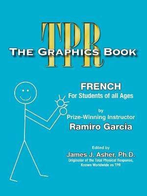The Graphics Book: For All Languages And Students Of All Ages:  With 60 Multiple Choice Graphic Tests In French Ramiro Garcia