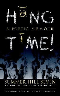 Notes of a Neurotic! Poet Tree: Essalogues, Plays & Poemedies! Summer Hill Seven