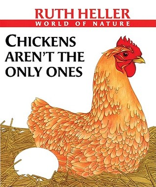 Chickens Arent The Only Ones Ruth Heller