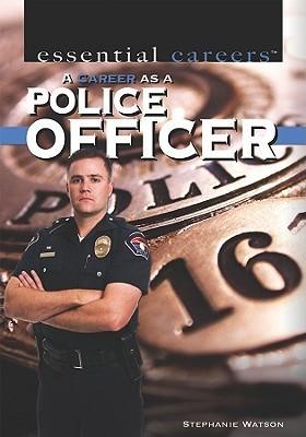 A Career As A Police Officer Stephanie Watson