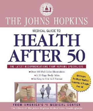Johns Hopkins Medical Guide to Health After 50 Simeon Margolis