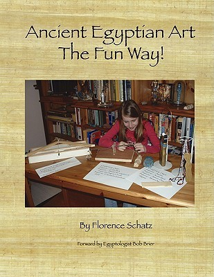 Ancient Egyptian Art - The Fun Way  by  Florence Schatz