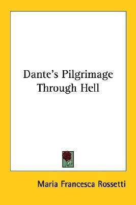 A Shadow of Dante: Being an Essay Towards Studying Himself, His World and His Pilgrimage  by  Maria Francesca Rossetti