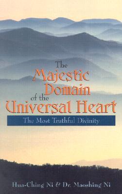 Majestic Domain of the Universal Heart Hua-Ching Ni