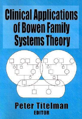 Triangles: Bowen Family Systems Theory Perspectives  by  Peter Titelman