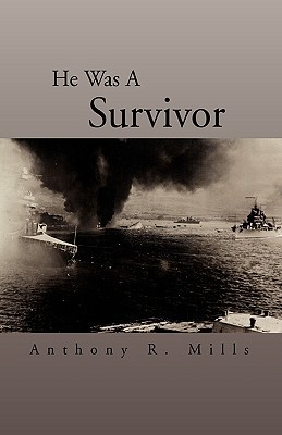 He Was a Survivor Anthony R. Mills