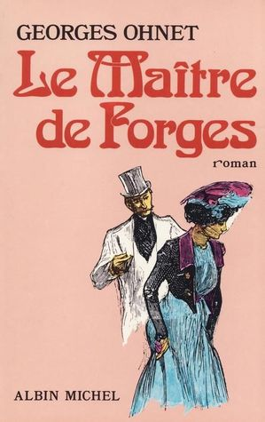 Le maître de Forges  by  Georges Ohnet