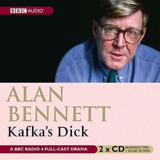 Kafkas Dick Alan Bennett
