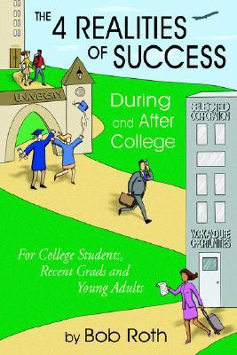 College Success: Advice for Parents of High School and College Students Bob Roth