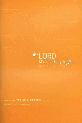 Lord Most High: Best-Selling Praise & Worship Anthems Lillenas Publishing Company