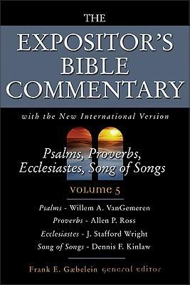 Psalms, Proverbs, Ecclesiastes, Song of Songs: Volume 5 Frank E. Gaebelein