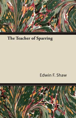 The Teacher of Sparring Edwin F. Shaw