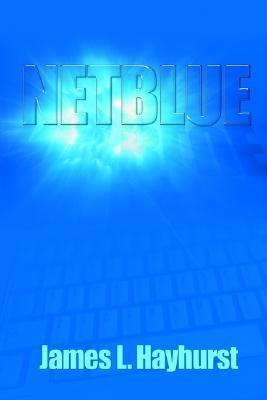 Netblue  by  James L. Hayhurst