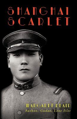 Shanghai Scarlet  by  Margaret  Blair
