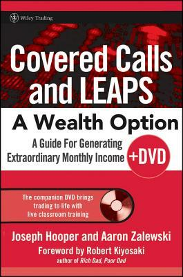 Covered Calls and LEAPS - A Wealth Option: A Guide for Generating Extraordinary Monthly Income [With DVD]  by  Joseph R. Hooper