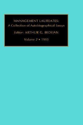 Management Laureates: A Collection of Autobiographical Essays: Vol 2  by  Arthur G. Bedeian