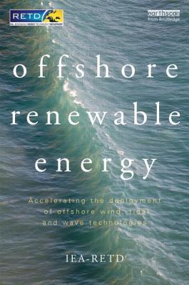 Offshore Renewable Energy: Accelerating the Deployment of Offshore Wind, Tidal, and Wave Technologies Iea-Retd (International Energy Agency --