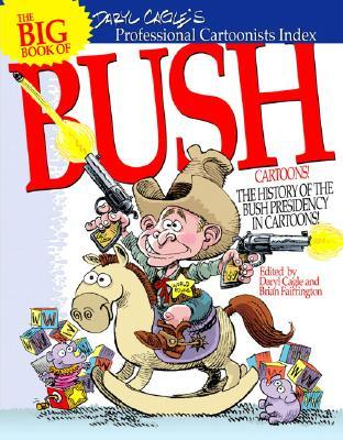 The Big Book of Bush Cartoons  by  Daryl Cagle